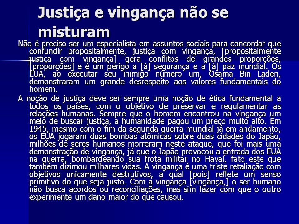 Justiça e vingança não se misturam