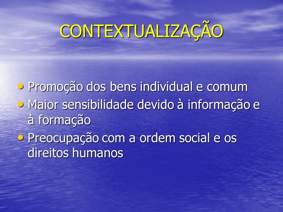 CONTEXTUALIZAÇÃO Promoção dos bens individual e comum
