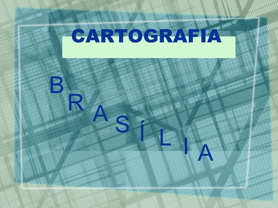 CARTOGRAFIA B R A S Í L I A