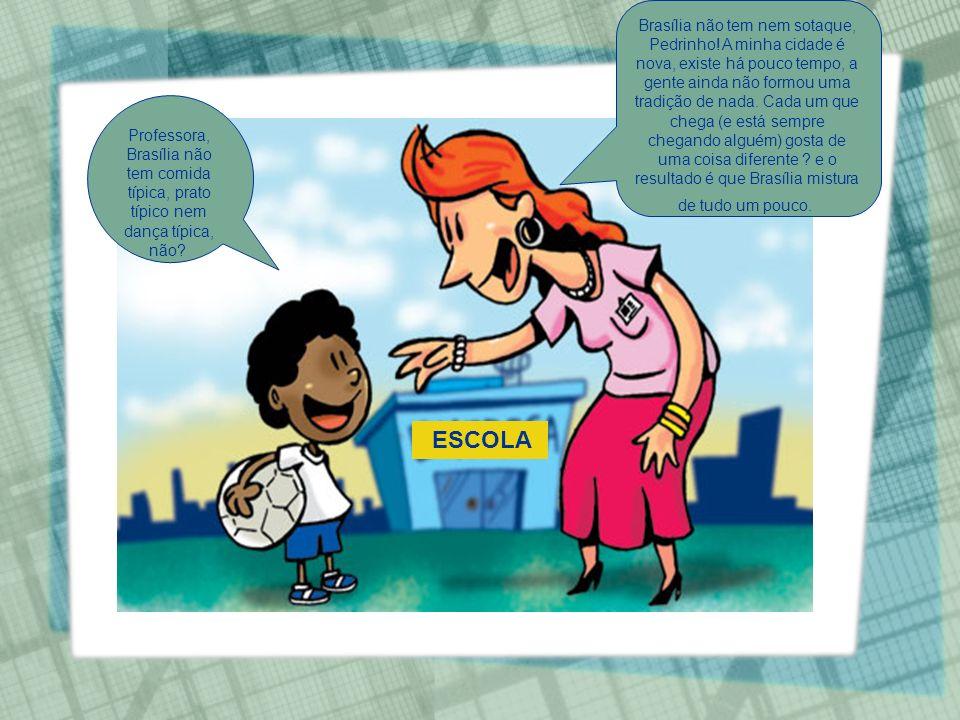 Brasília não tem nem sotaque, Pedrinho