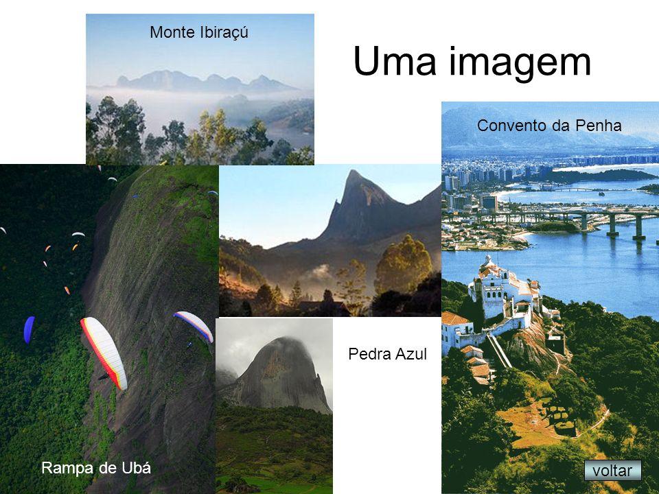 Uma imagem Monte Ibiraçú Convento da Penha Pedra Azul Rampa de Ubá