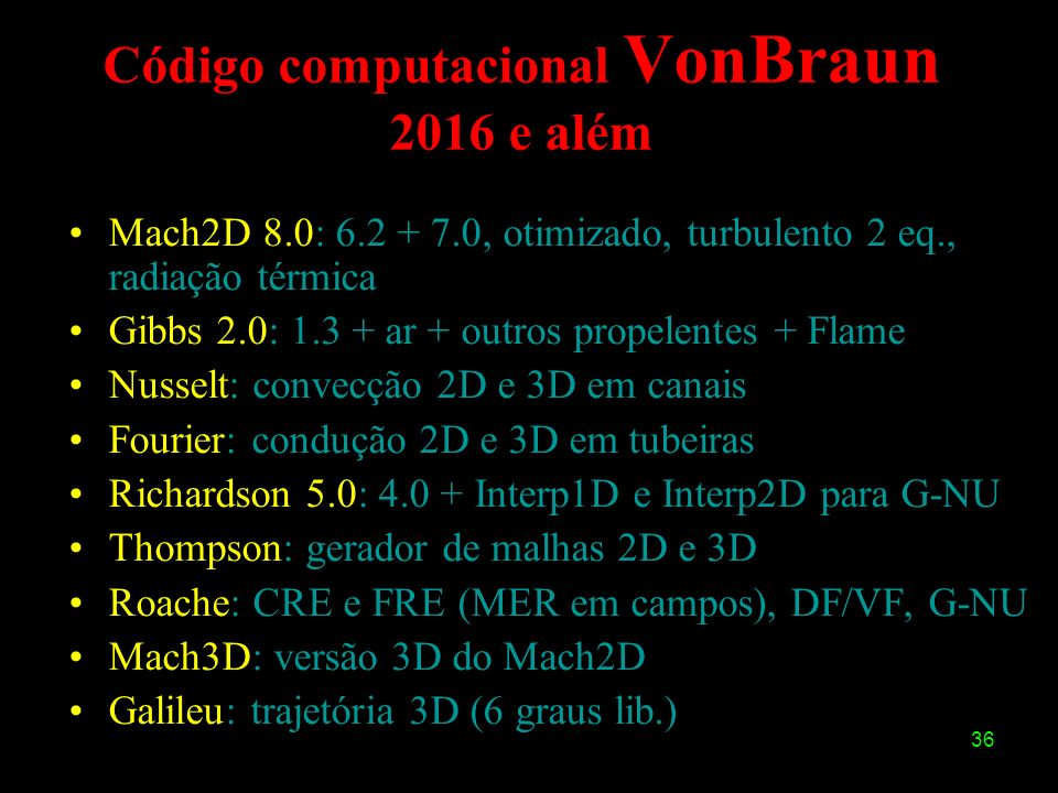 Código computacional VonBraun 2016 e além