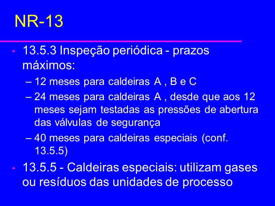 NR-13 13.5.3 Inspeção periódica - prazos máximos: