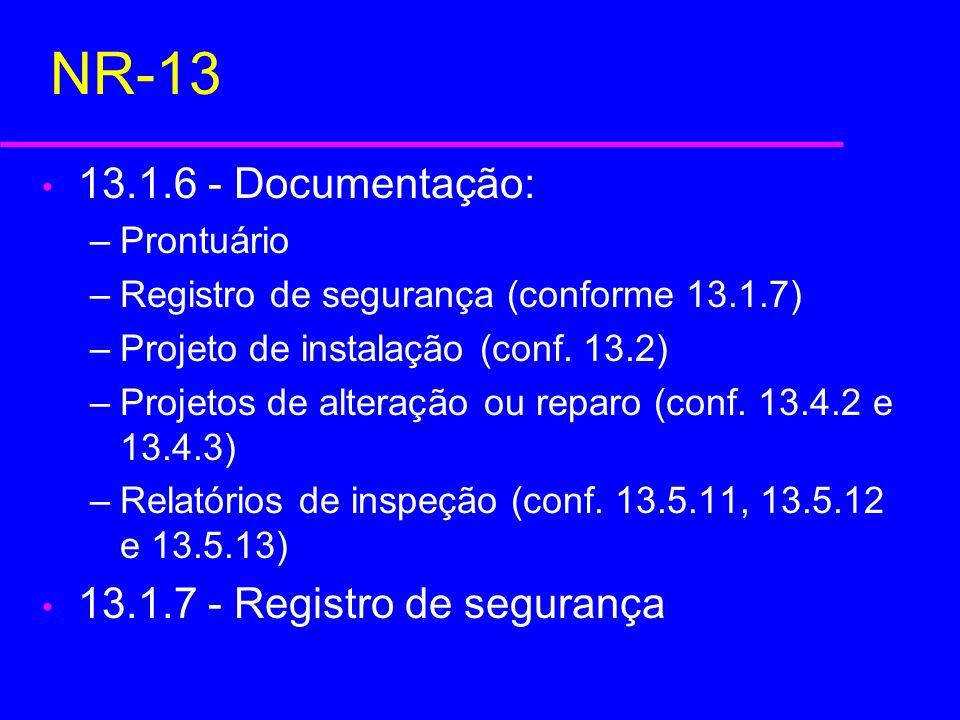 NR-13 13.1.6 - Documentação: 13.1.7 - Registro de segurança Prontuário