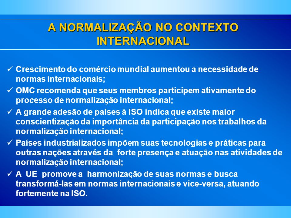 A NORMALIZAÇÃO NO CONTEXTO INTERNACIONAL