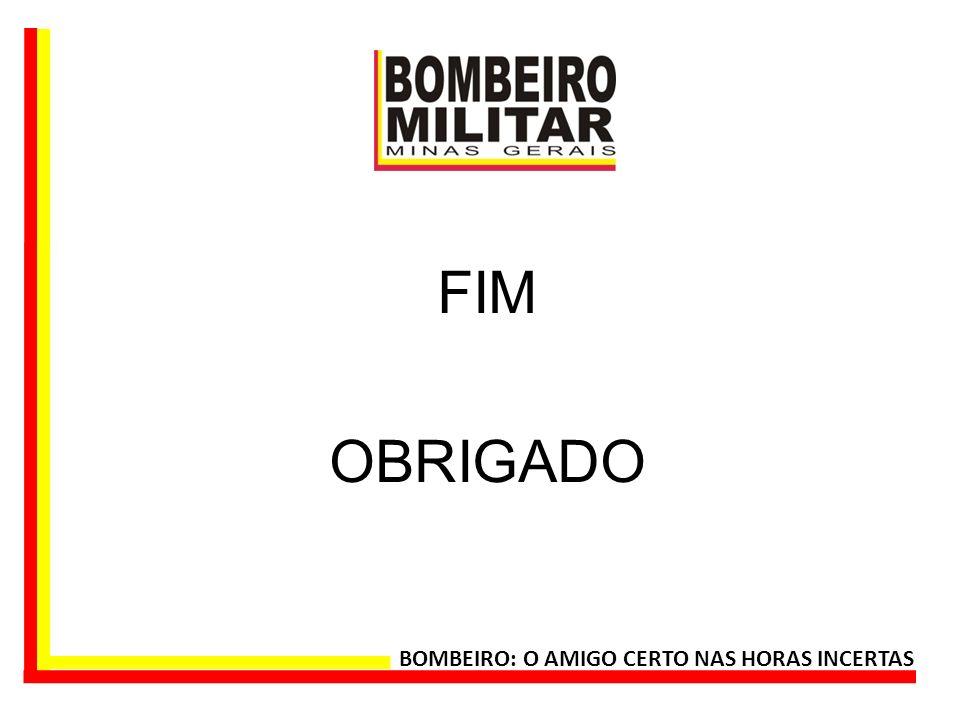 FIM OBRIGADO BOMBEIRO: O AMIGO CERTO NAS HORAS INCERTAS