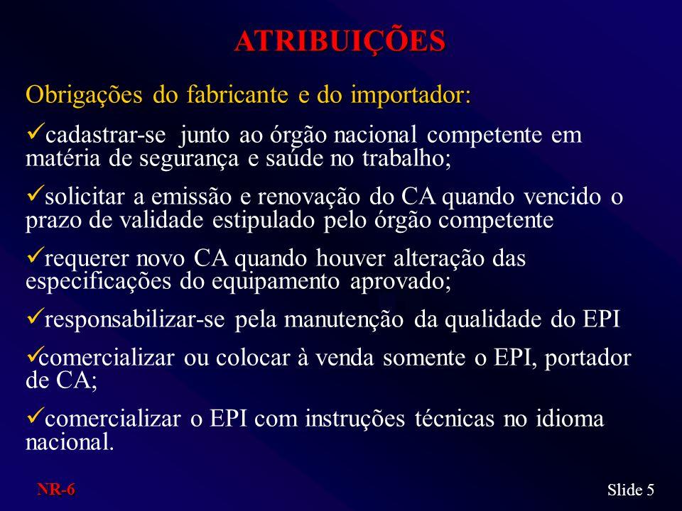 ATRIBUIÇÕES Obrigações do fabricante e do importador: