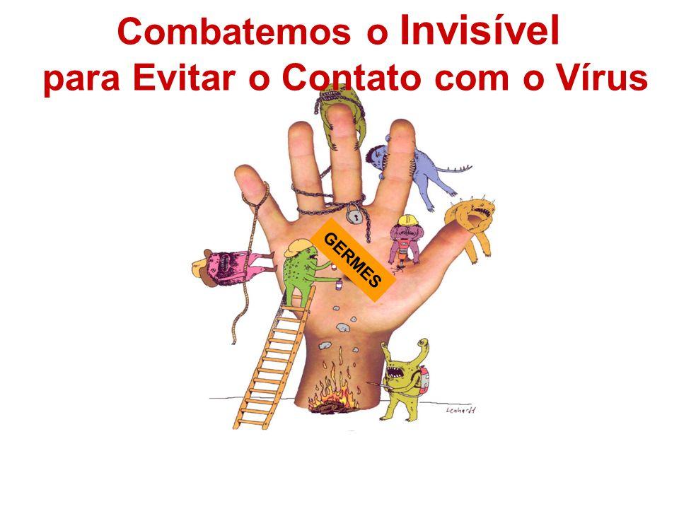 Combatemos o Invisível para Evitar o Contato com o Vírus