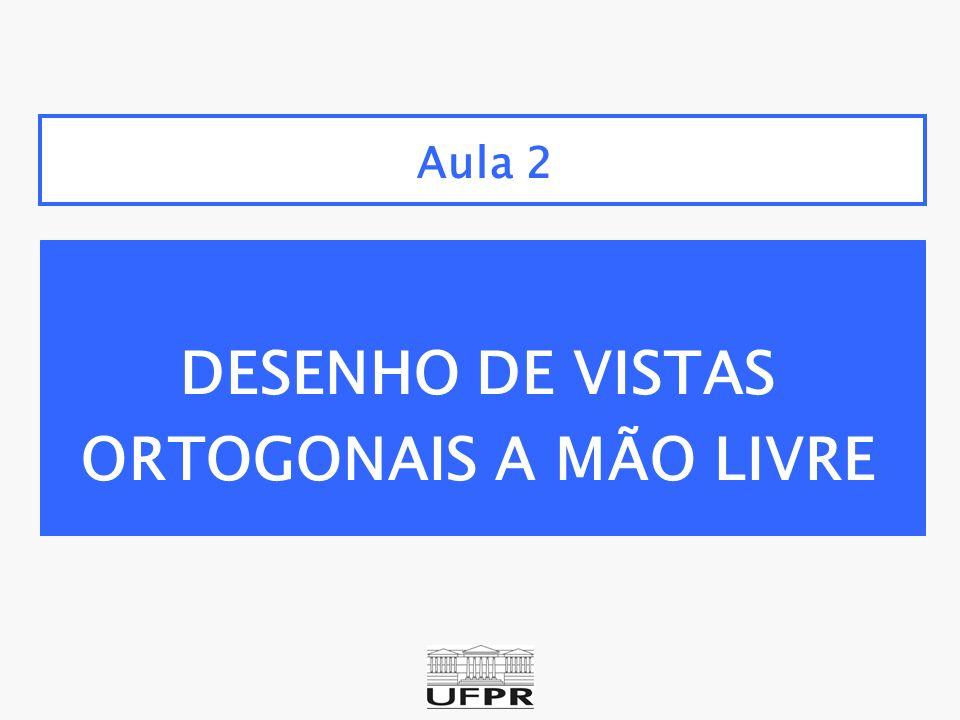 DESENHO DE VISTAS ORTOGONAIS A MÃO LIVRE