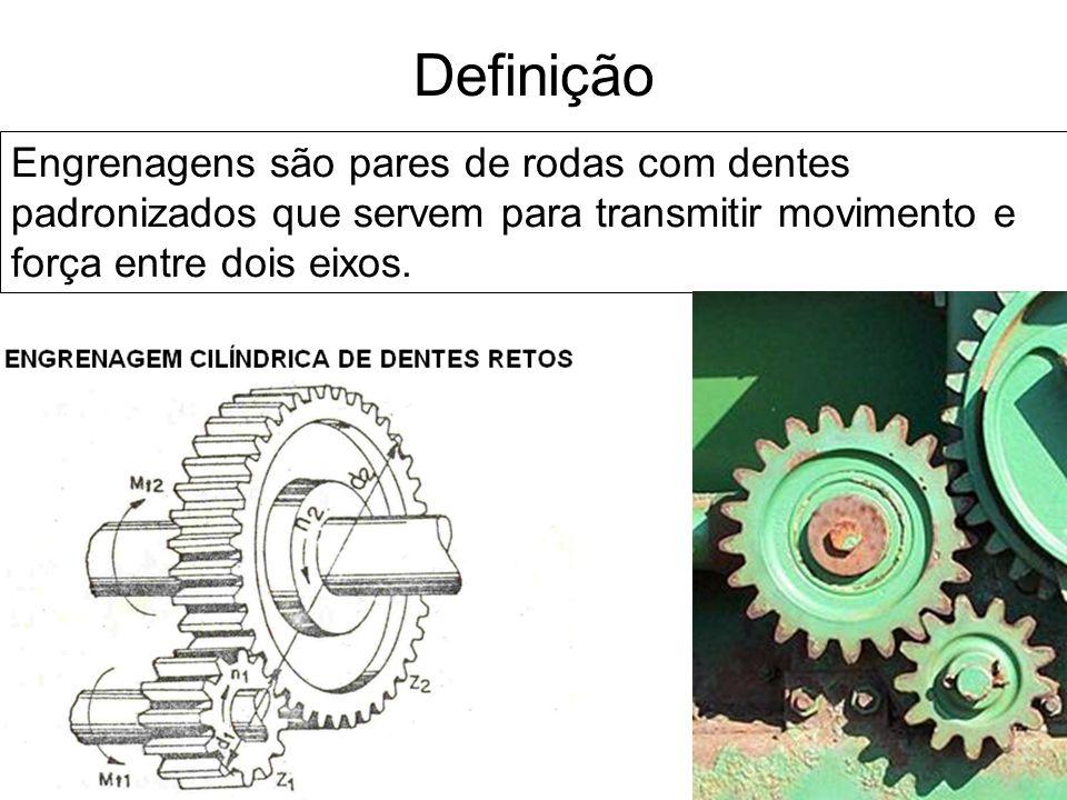 DefiniçãoEngrenagens são pares de rodas com dentes padronizados que servem para transmitir movimento e força entre dois eixos.