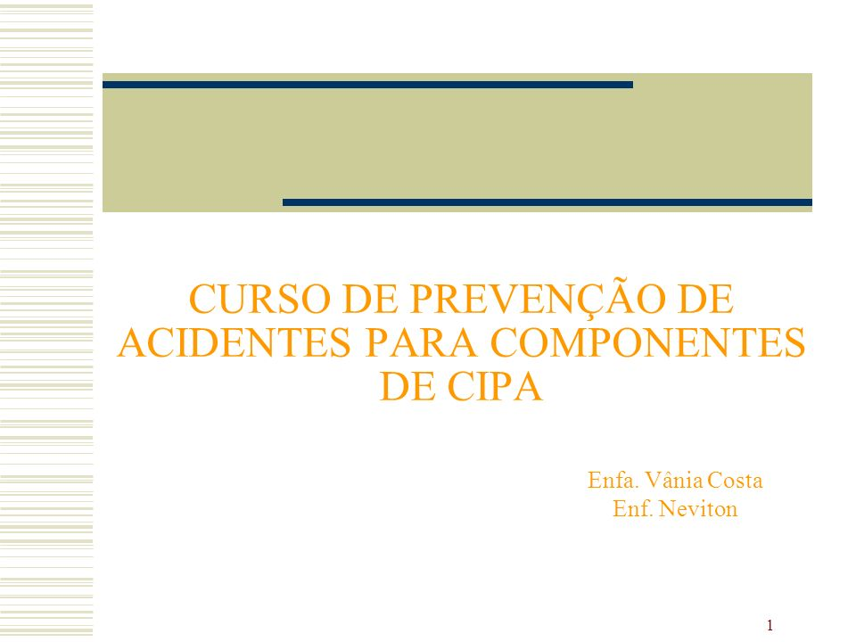 CURSO DE PREVENÇÃO DE ACIDENTES PARA COMPONENTES DE CIPA. Enfa