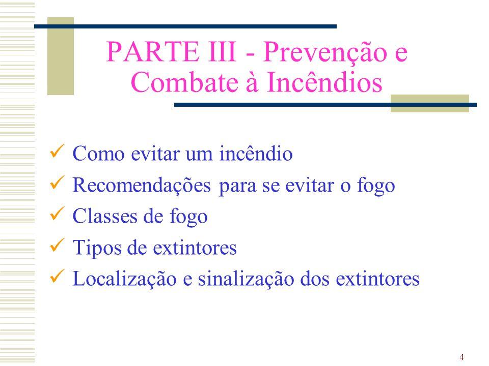 PARTE III - Prevenção e Combate à Incêndios