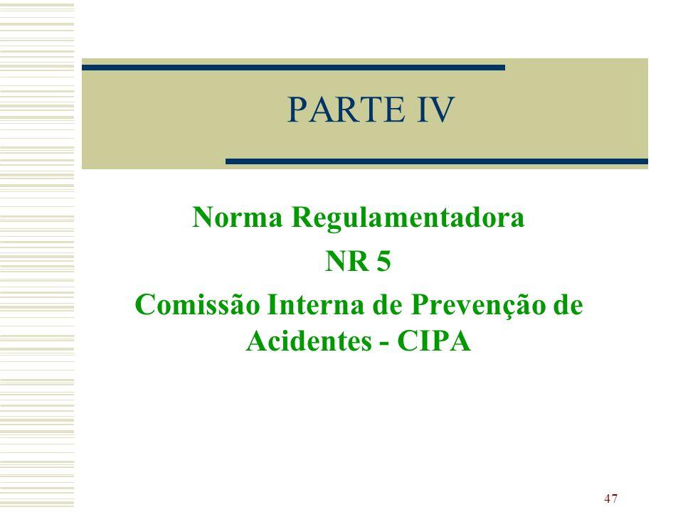 PARTE IV Norma Regulamentadora NR 5