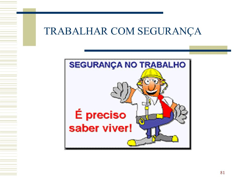 TRABALHAR COM SEGURANÇA