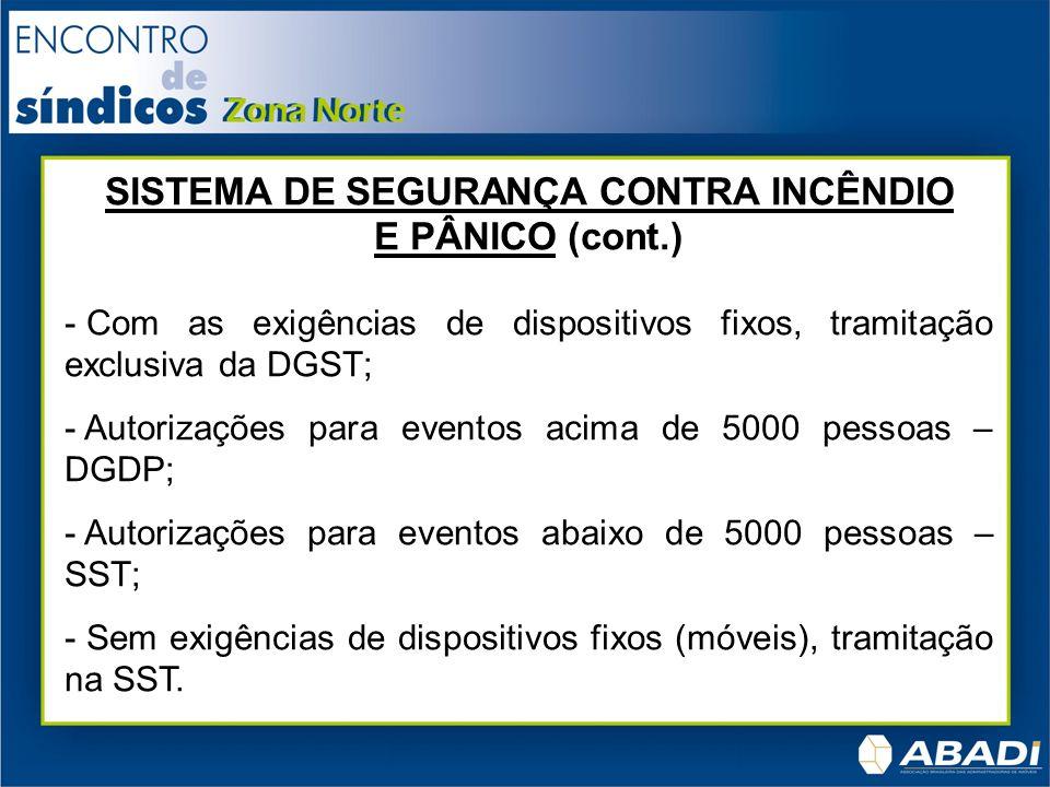 SISTEMA DE SEGURANÇA CONTRA INCÊNDIO E PÂNICO (cont.)