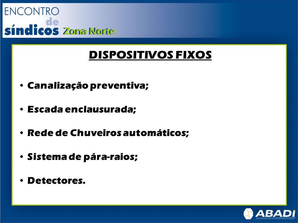 DISPOSITIVOS FIXOS Canalização preventiva; Escada enclausurada;