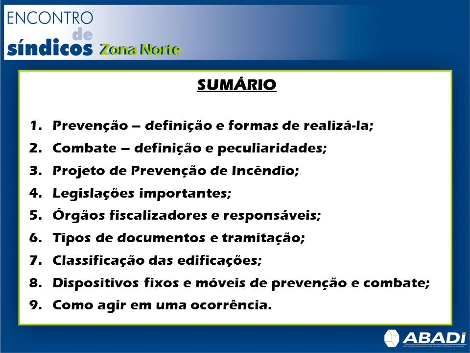 SUMÁRIO Prevenção – definição e formas de realizá-la;