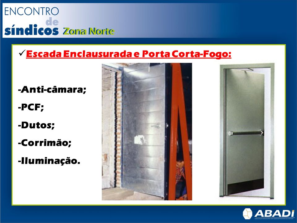 Escada Enclausurada e Porta Corta-Fogo: