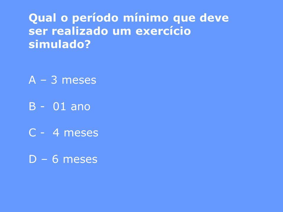 Qual o período mínimo que deve ser realizado um exercício simulado