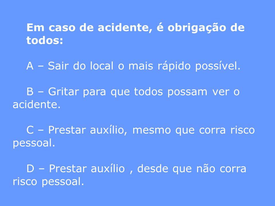 Em caso de acidente, é obrigação de todos: