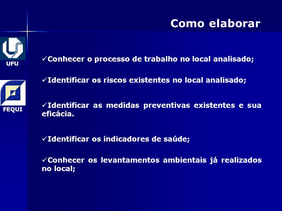 Como elaborar Conhecer o processo de trabalho no local analisado;