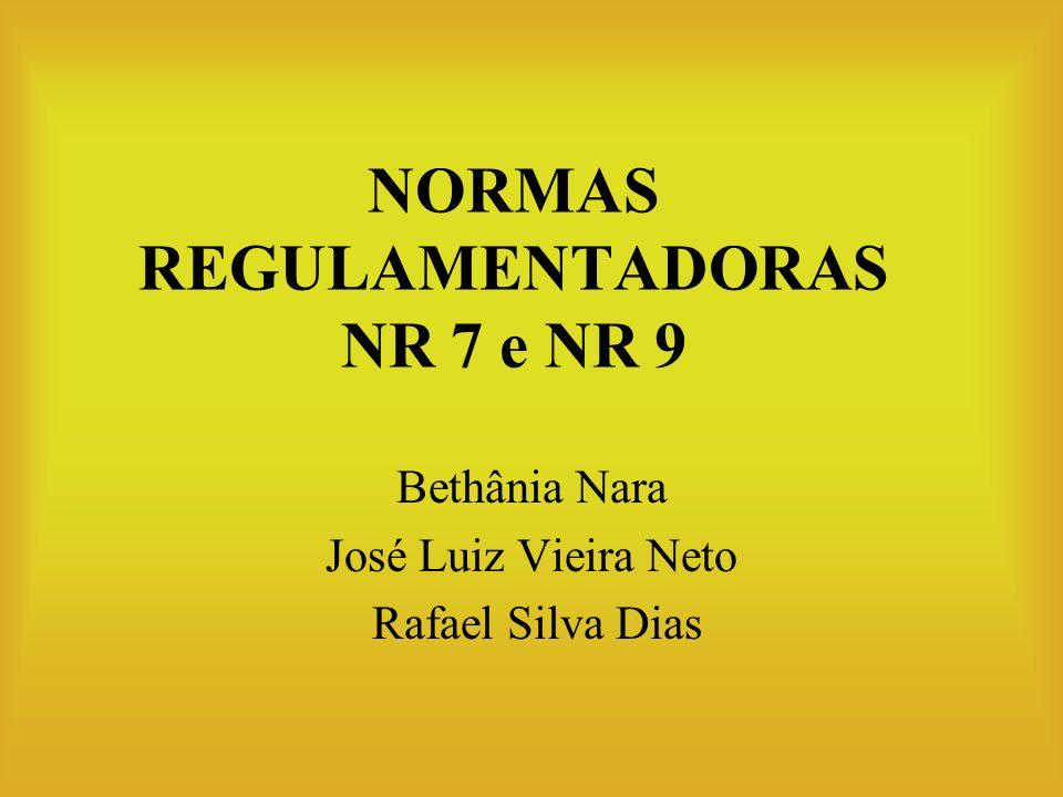 NORMAS REGULAMENTADORAS NR 7 e NR 9