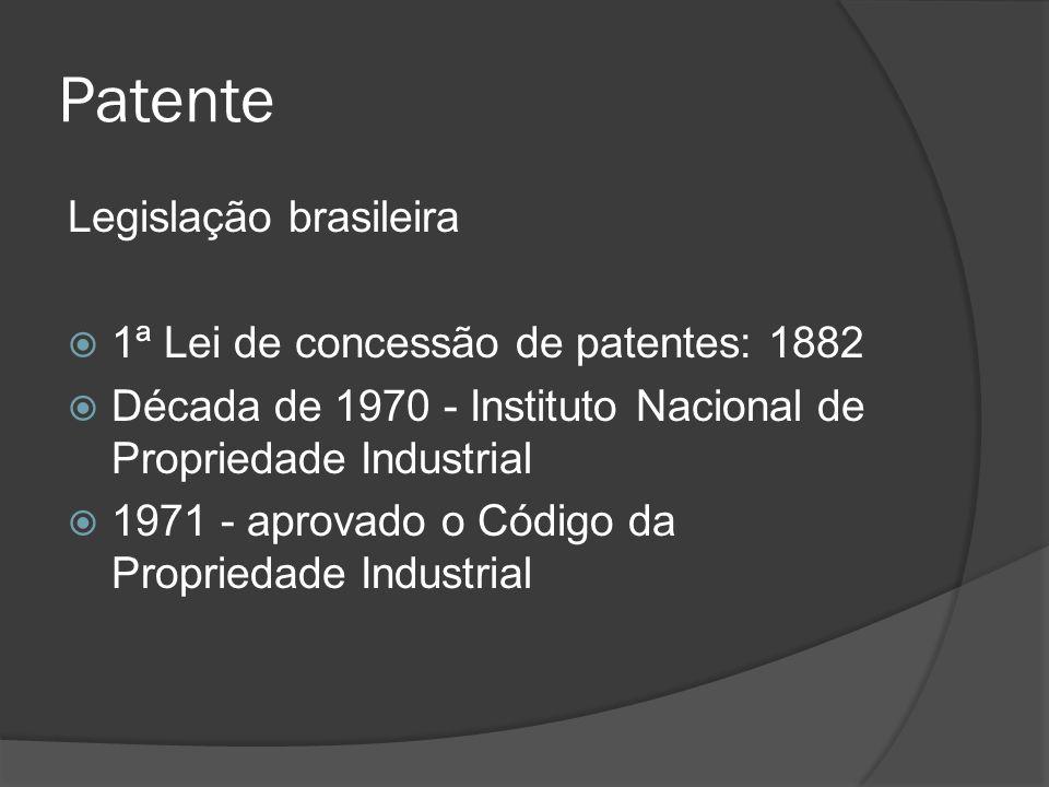 Patente Legislação brasileira 1ª Lei de concessão de patentes: 1882