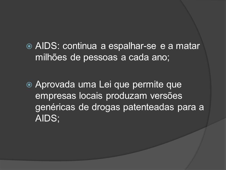 AIDS: continua a espalhar-se e a matar milhões de pessoas a cada ano;