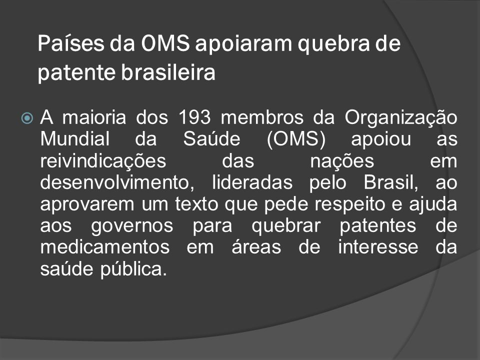 Países da OMS apoiaram quebra de patente brasileira