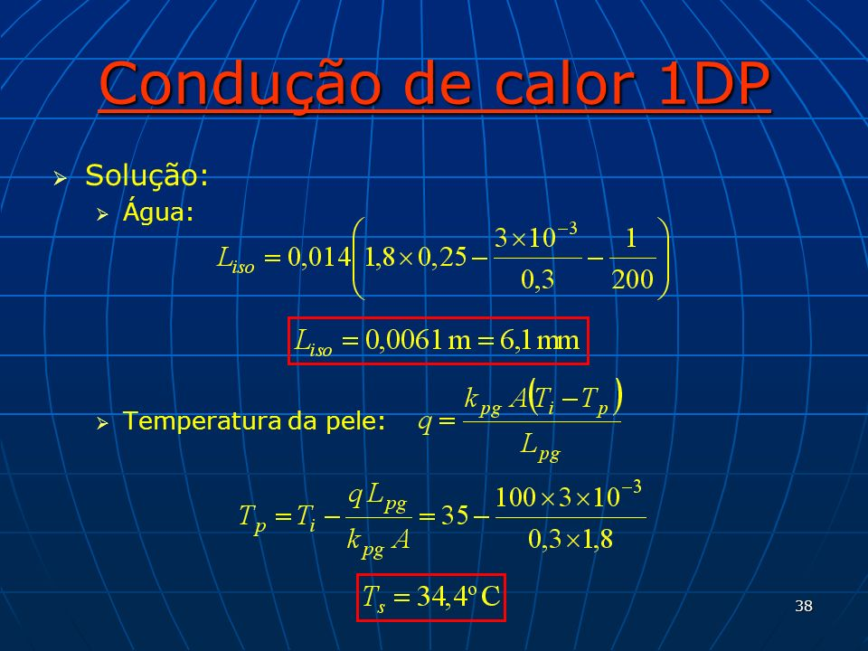 Condução de calor 1DP Solução: Água: Temperatura da pele: