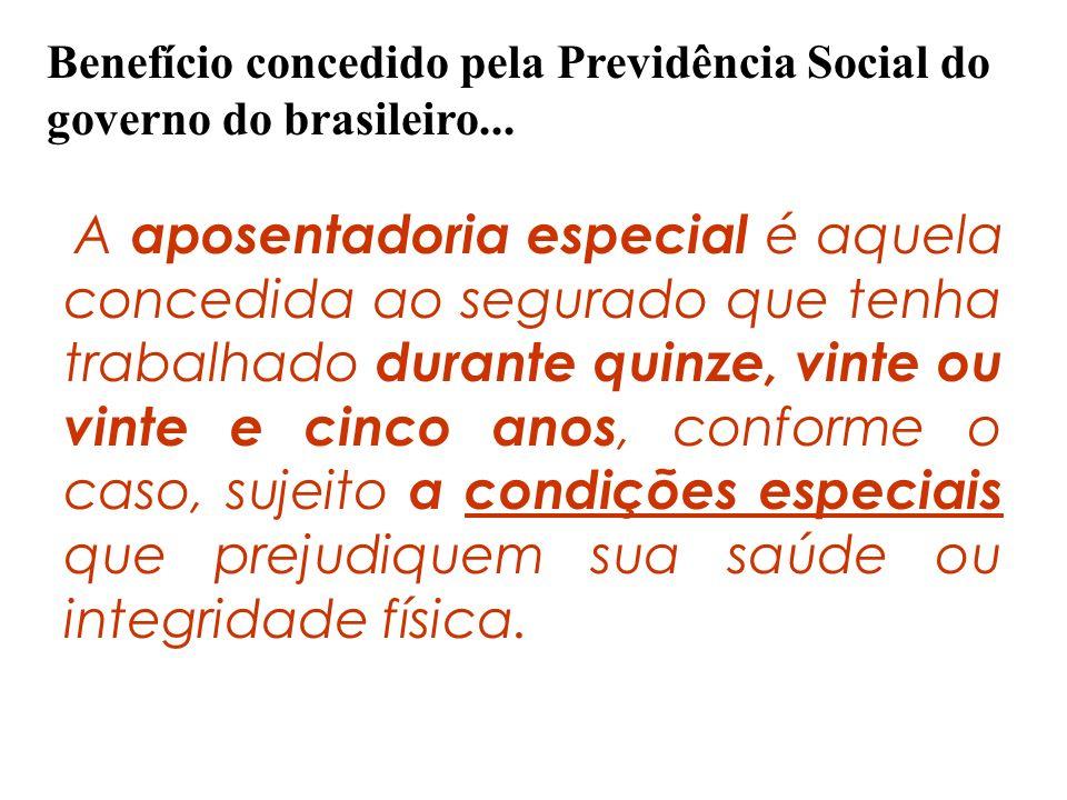 Benefício concedido pela Previdência Social do governo do brasileiro...