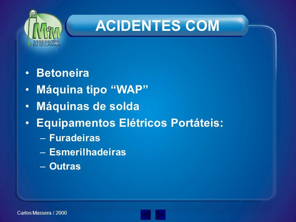 ACIDENTES COM Betoneira Máquina tipo WAP Máquinas de solda