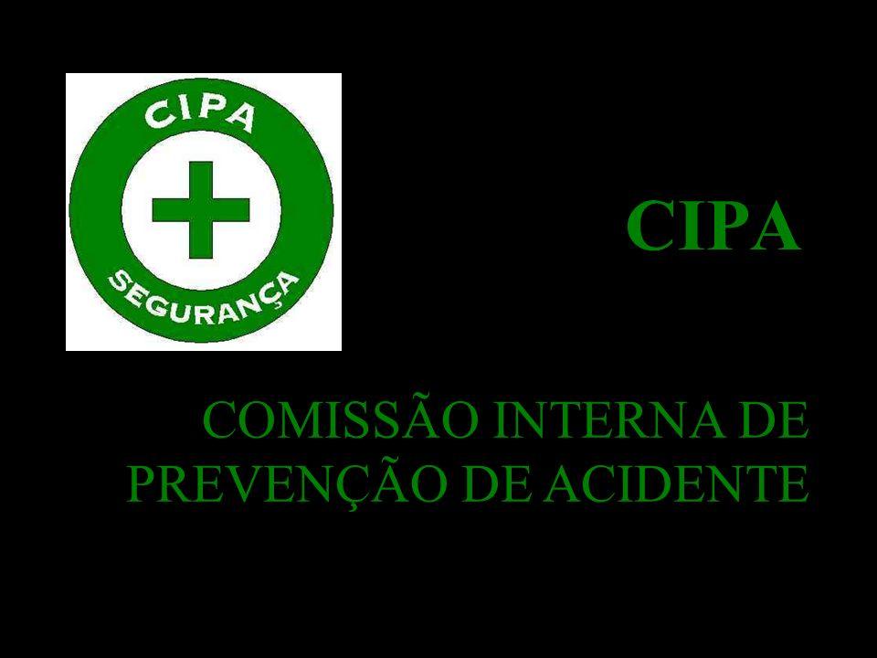 CIPA COMISSÃO INTERNA DE PREVENÇÃO DE ACIDENTE
