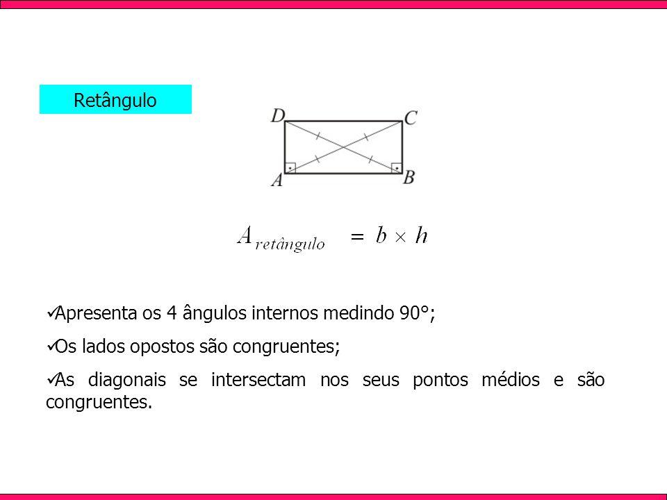 RetânguloApresenta os 4 ângulos internos medindo 90°; Os lados opostos são congruentes;