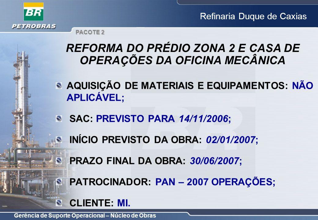 REFORMA DO PRÉDIO ZONA 2 E CASA DE OPERAÇÕES DA OFICINA MECÂNICA