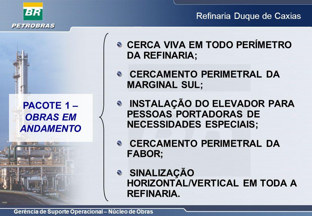 CERCA VIVA EM TODO PERÍMETRO DA REFINARIA;