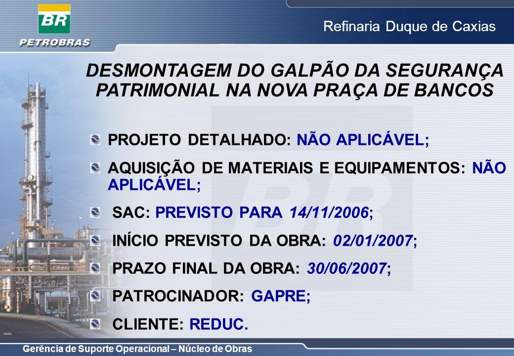 DESMONTAGEM DO GALPÃO DA SEGURANÇA PATRIMONIAL NA NOVA PRAÇA DE BANCOS