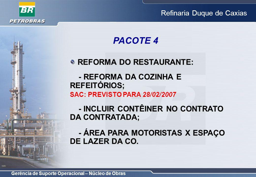 PACOTE 4 REFORMA DO RESTAURANTE: - REFORMA DA COZINHA E REFEITÓRIOS;