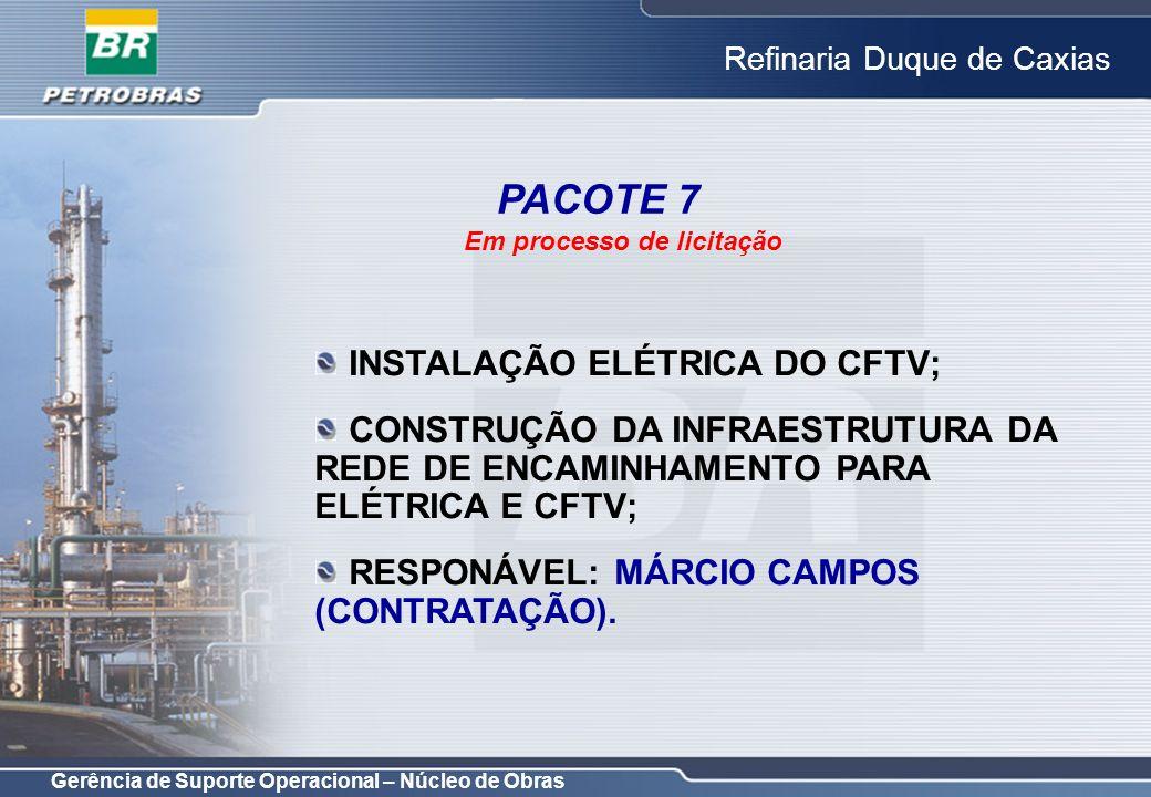 PACOTE 7 INSTALAÇÃO ELÉTRICA DO CFTV;