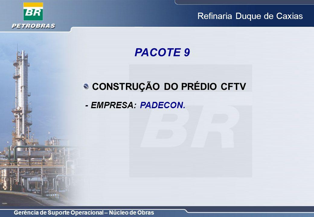 PACOTE 9 CONSTRUÇÃO DO PRÉDIO CFTV - EMPRESA: PADECON.