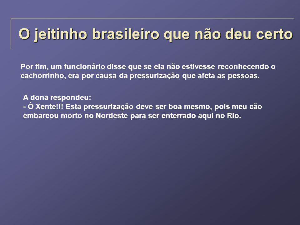 O jeitinho brasileiro que não deu certo