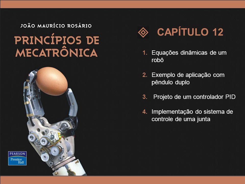 CAPÍTULO 12 1. Equações dinâmicas de um robô