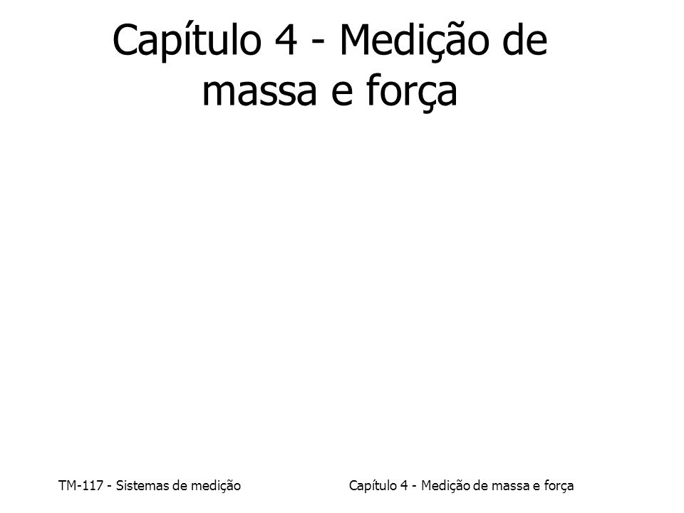 Capítulo 4 - Medição de massa e força