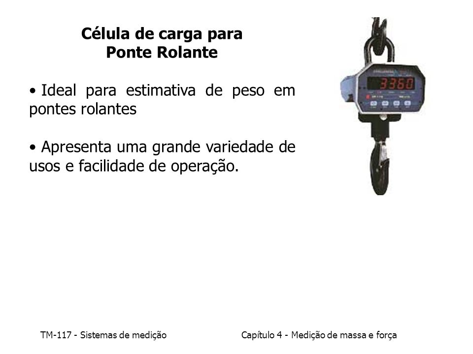 Célula de carga para Ponte Rolante. Ideal para estimativa de peso em pontes rolantes.