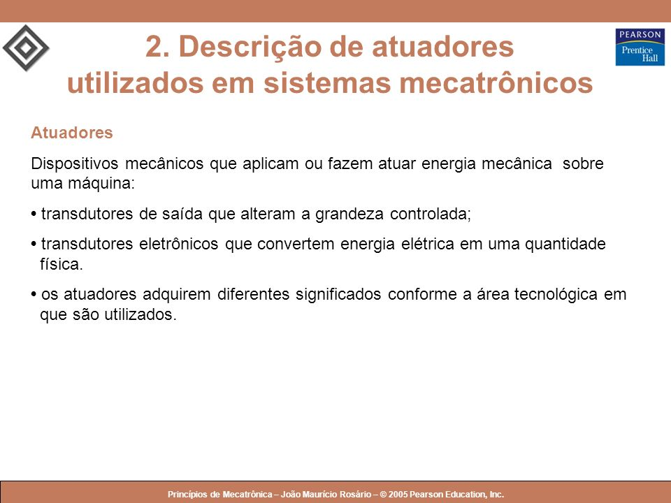 2. Descrição de atuadores utilizados em sistemas mecatrônicos