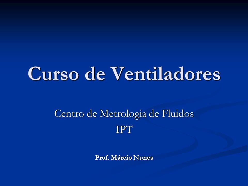 Centro de Metrologia de Fluidos IPT Prof. Márcio Nunes