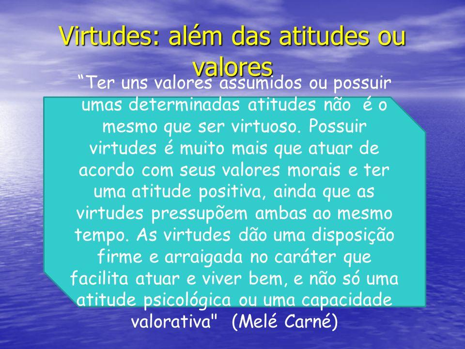 Virtudes: além das atitudes ou valores
