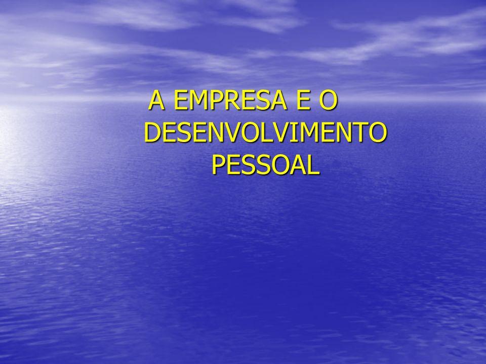 A EMPRESA E O DESENVOLVIMENTO PESSOAL
