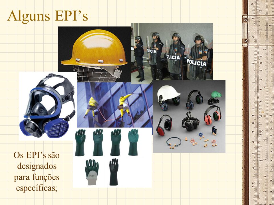 Os EPI's são designados para funções específicas;