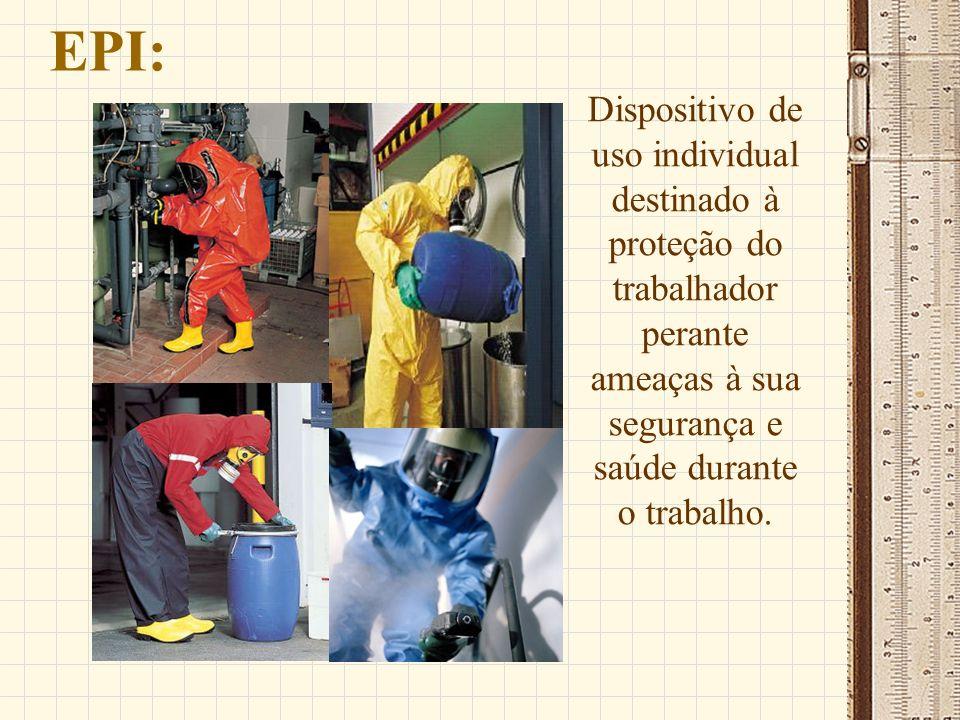 EPI:Dispositivo de uso individual destinado à proteção do trabalhador perante ameaças à sua segurança e saúde durante o trabalho.